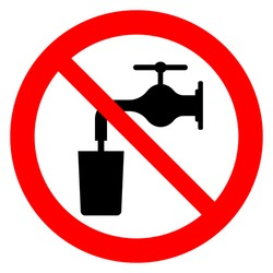 Not drinkable water, prohibition sign. Do not drink water sign, vector illustration.