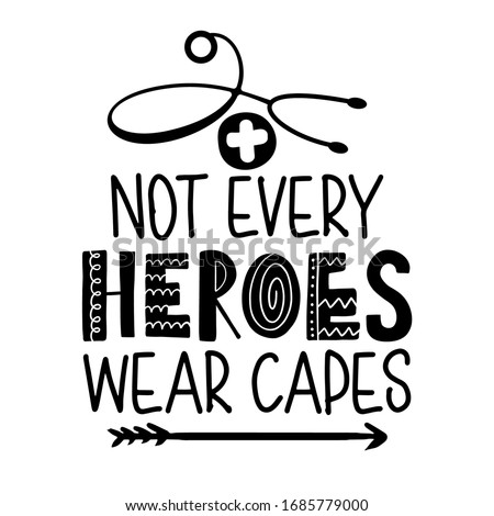 Not every heroes wear capes - STOP coronavirus, doctor or nurse t-shirt. Nursing, doctor, practitioner, nurse practitioner t shirt design template, speech bubble design.