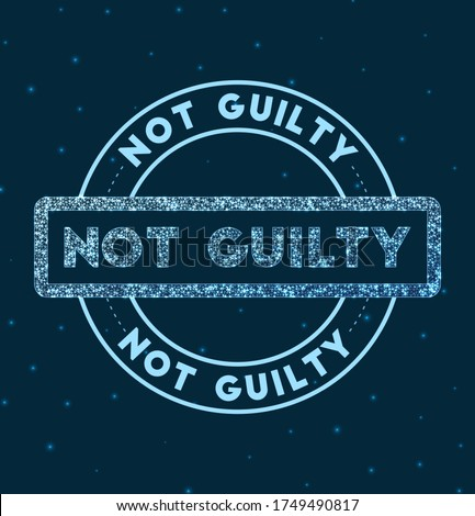 not guilty glowing round badge