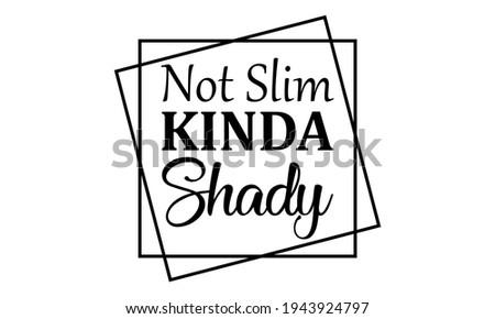 Not Slim Kinda Shady Vector And Clip Art Сток-фото ©