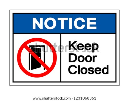 Notice Keep Door Closed Symbol Sign ,Vector Illustration, Isolate On White Background Label .EPS10