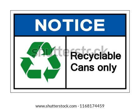 Notice Recyclable Cans Only Symbol Sign,Vector Illustration, Isolated On White Background Label. EPS10