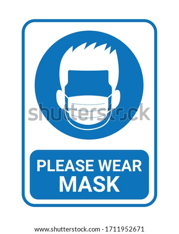 Notice sign. Safety sign. Please wear mask. Please wear surgical, medical  or dust mask. Stock photo ©