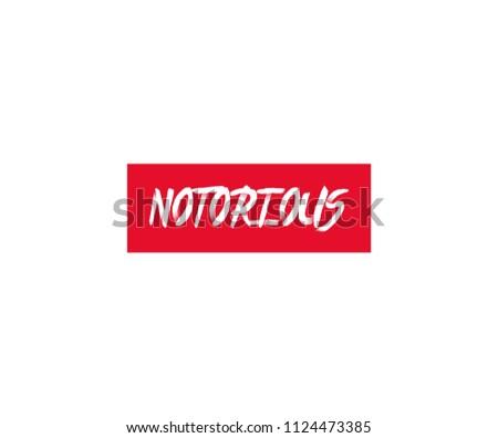 notorious slogan typography