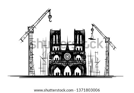 "Notre Dame de Paris after fire. Vector sketch culture France. Cathedral ""Our lady of Paris"". Restoration, construction and reconstruction. Poster agitating donate money for renovation Notre Dame"