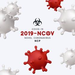 Novel Coronavirus (2019-nCoV). Virus Covid 19-NCP. Coronavirus nCoV denoted is single-stranded RNA virus. Background with realistic 3d red and white viral cells. danger symbol vector illustration.