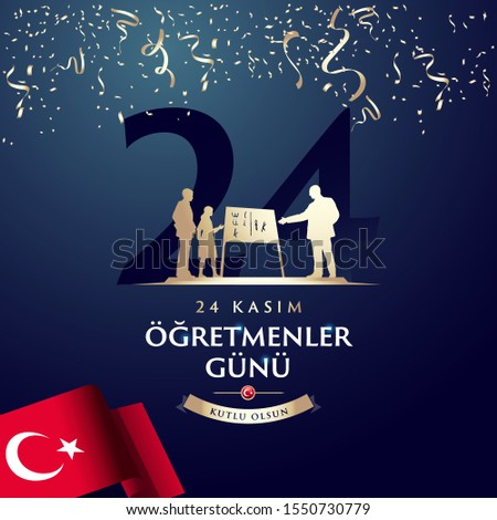 November 24th Turkish Teachers Day, Typographic Badge. Turkish flag symbol. Turkish: November 24, Happy Teachers' Day. Statue of teacher Ataturk with students silhouettes.