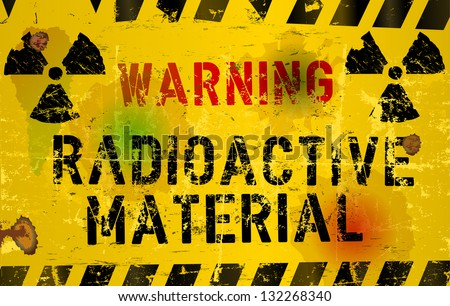 nuclear material o. radiation warning  sign, rotten and grungy, vector