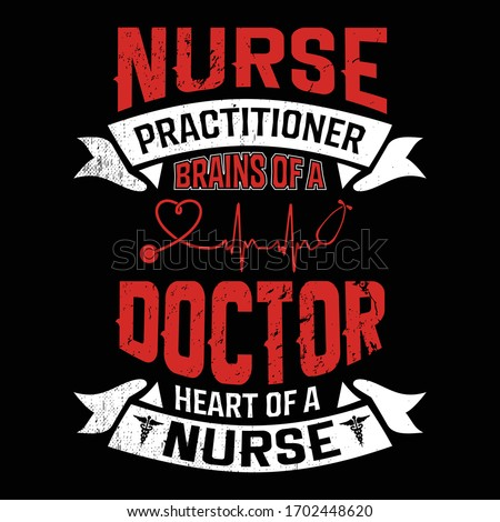nurse practitioner brains of doctor heart of a nurse - nurse t shirts design,Vector graphic, typographic poster or t-shirt
