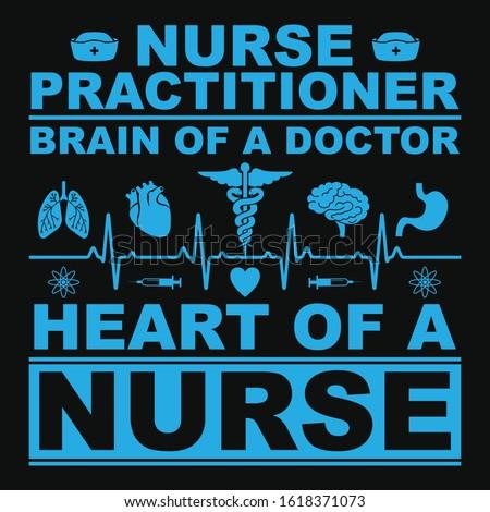 Nurse practitioner t-shirt design. Nurse t-shirt, nursing, correctional nurse, doctor, practitioner t shirt design template. T shirt vector. Heart of a Nurse vector design