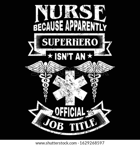 Nurse saying and quote design- nurse because apparently superhero isn't an official job title -Nurse T Shirt Design,T-shirt Design, Vintage nurse emblems.