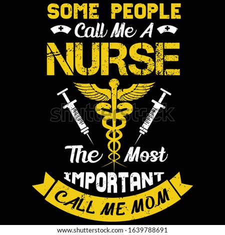 Nurse saying and quote design- Some people  call me a nurse the most important call me mom -Nurse T Shirt Design, Vintage nurse emblems.