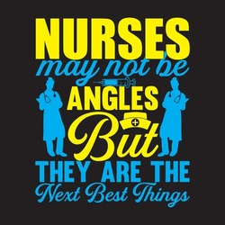 nurses may not be angles but they are the next best things, vector file.