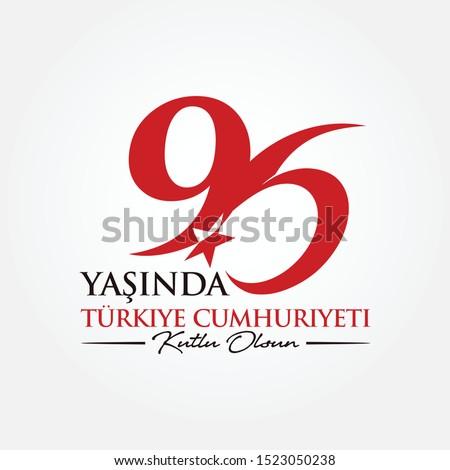 October 29. 96 Yasinda Turkiye Cumhuriyeti; Kutlu Olsun. Translation: 96 Years Republic of Turkey; Happy Birthday. Vector Illustration.