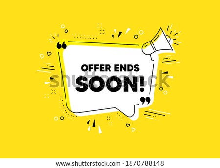 Offer ends soon. Megaphone yellow vector banner. Special offer price sign. Advertising discounts symbol. Thought speech bubble with quotes. Offer ends soon chat think megaphone message. Vector