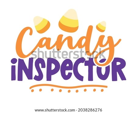 Official Candy inspector - Quote with candy corn sugars. Happy halloween decoration. Good for Trick or treat decor, sweet mouthed kids or dog clothes.  Foto stock ©