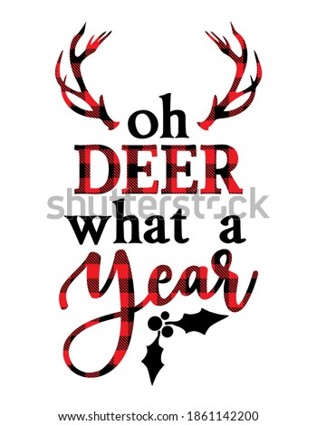 Oh deer, what a year - text with Red and black tartan plaid scottish buffalo Pattern. Greeting card text Calligraphy phrase for Christmas or other gift. Xmas greetings cards, invitations. 2020 quote.