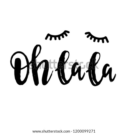 Oh la la hand lettering phrase and closed eyes sign. Vector typographic illustration of French words. Calligraphy quote for greeting cards, textile designs, scrapbooking