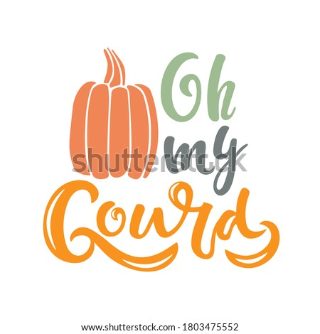 Oh my Gourd pumpkin sketch. Vector calligraphy Silhouette Farm Print. Autumn handwritten lettering. For card, print, invitation, t-shirt design, harvest, thanksgiving party decor. Sassy Thanksgiving Foto stock ©