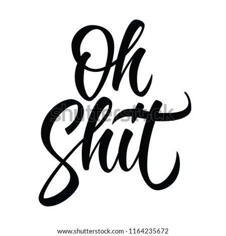 oh shit modern lettering print