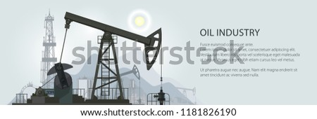 Oil Industry Banner, Silhouette Pumpjack on a Background of Mountains and Text, Overground Drive for a Reciprocating Piston Pump in an Oil Well, Vector Illustration