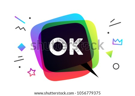 Ok. Banner, speech bubble, poster and sticker concept, geometric style with text OK. Icon message speech bubble Ok with cloud talk for banner, poster, web. White background. Vector Illustration