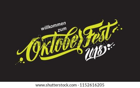 Oktoberfest handwritten lettering. Oktoberfest typography vector design for greeting cards and poster. German translation: Welcome to Octoberfest 2018. Vector illustration.