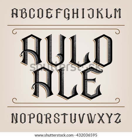 Old alphabet vector font. Distressed hand drawn letters. Typeface  for labels, headlines, posters etc.