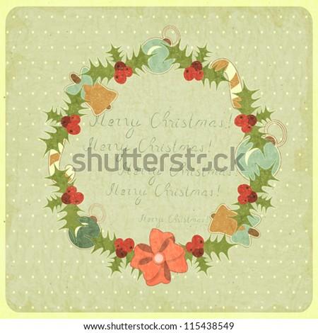 Old Christmas postcard. Christmas Wreath on vintage background. Vector illustration.