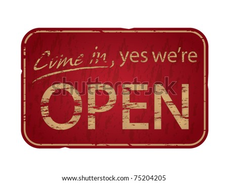 Old damaged Come In We're Open sign vector illustration