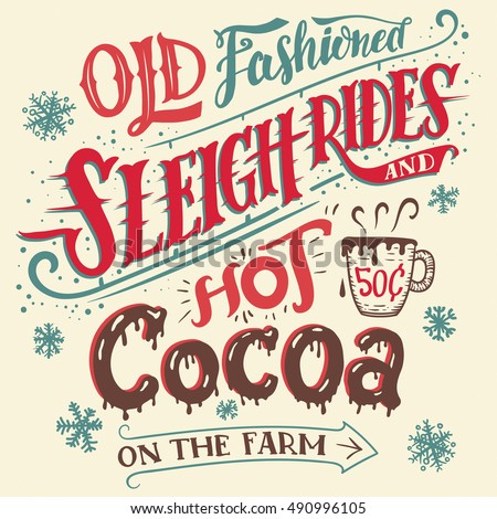 old fashioned sleigh rides and...
