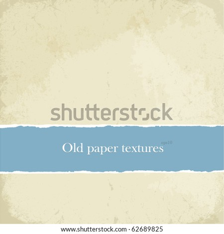 Old paper textures set, easy editable by layers, eps10