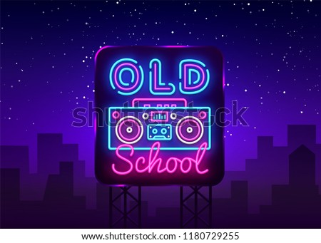 Old School neon sign vector. Retro Music Design template neon sign, Retro Style 80-90s, celebration light banner, tape recorder neon signboard, nightly bright advertising. Vector. Billboard