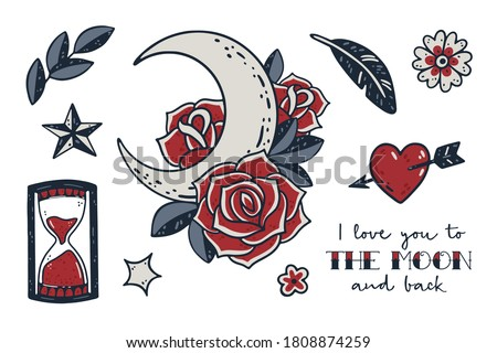 Old school tattoo clipart set. Collection includes love tattoo illustrations like crescent moon, roses, sand clock, flowers and phrase I love you to the moon and back. Retro romantic hand drawn tattoo