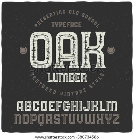 "Old school textured font named ""Oak Lumber"""
