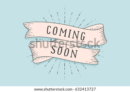Old school vintage ribbon banner with text Coming Soon. Ribbon in engraving style with linear drawing of light rays for stores, shopping malls, shops, markets. Hand-drawn element. Vector Illustration