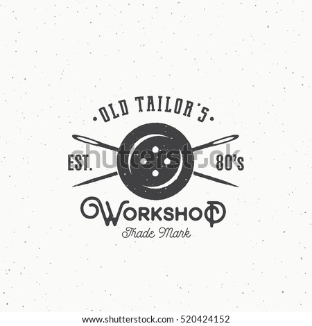 Old Tailors Workshop Vintage Sewing or Clothing Emblem, Label, Logo Template. Button and Crossed Needles Symbol Silhouette with Retro Shabby Texture. Isolated.