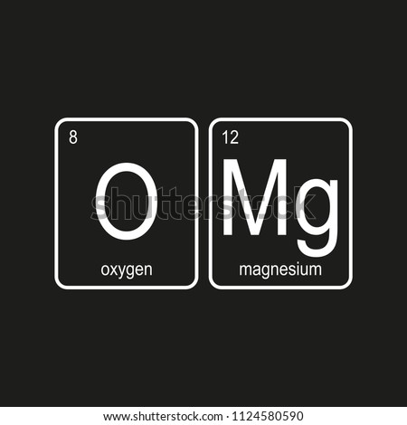 OMG – Oxygen and Magnesium,funny phrase on black background,vector illustration