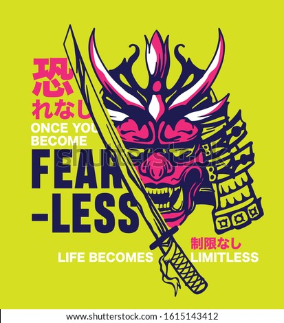 Once You Become Fearless Life Becomes Limitless Slogan print design with samurai and sword illustration japanese words translation :No Fear, No Limit