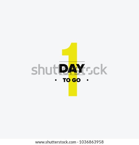One day to go. No of days left to go badges. Vector typographic design of 1