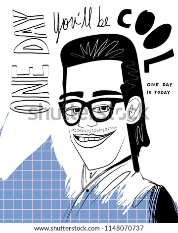 One day you'll be cool Illustration. Cool and nerd character.