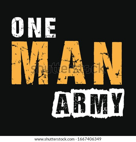 one man army quote typography t