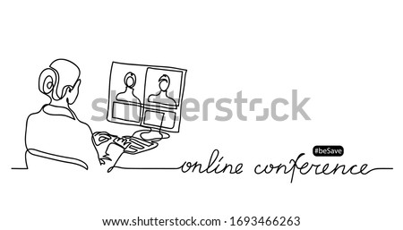Online conference lettering and simple vector illustration. Women, girl makes business video call. Minimalist vector banner,web background, poster of online conference. One continuous line drawing