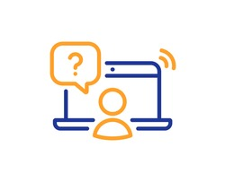 Online question line icon. Ask help sign. Outsource support symbol. Quality design element. Line style online question icon. Editable stroke. Vector