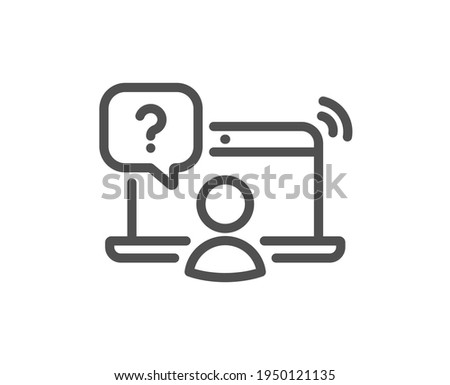 Online question line icon. Ask help sign. Outsource support symbol. Quality design element. Linear style online question icon. Editable stroke. Vector