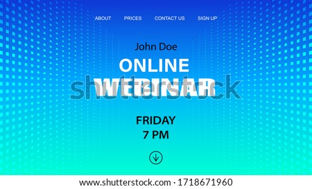 Online webinar vector template. Mock up for busines conference announcement. Abstract blue halftone dotted minimal background
