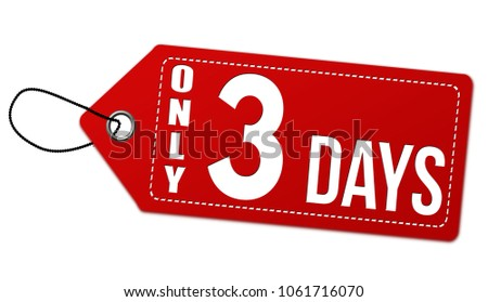 Only 3 days label or price tag on white background, vector illustration
