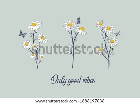only good vibes with daisy flower positive. daisy letter  choose happy margarita lettering decorative fashion style trend spring summer print pattern positive quote,stationery, butterfly  design