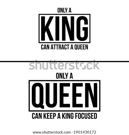 only king can attract a queen