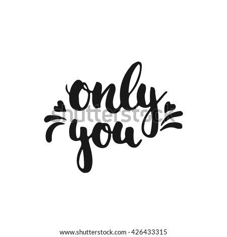 only you   hand drawn lettering